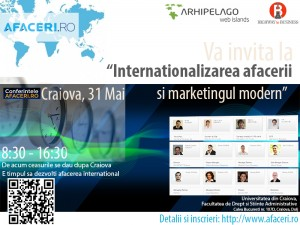 Internationalizarea afacerii si marketingul modern, temele Conferintei Afaceri.ro Craiova