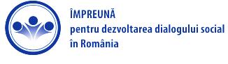 """Se cauta 21 de experti in proiectul """"Impreuna pentru dezvoltarea dialogului social in Romania"""""""