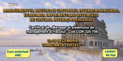 Curs: Managementul riscului si controlul intern/managerial – Constanta, 13-15 decembrie 2013