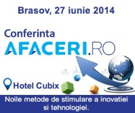 Conferinta Afaceri.ro Brasov: noi metode de stimulare a inovatiei si tehnologiei, 27 iunie 2014