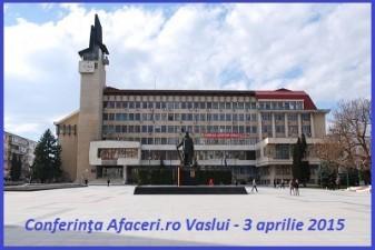(P) Antreprenorii moldoveni sunt invitati la Conferinta Afaceri.ro Vaslui – 3 aprilie 2015