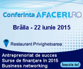 (P) Pe 22 iunie va avea loc a doua editie a Conferintei Afaceri.ro Braila