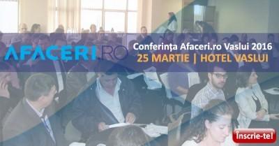 (P) Pe 25 martie are loc editia a treia a Conferintei Afaceri.ro la Vaslui