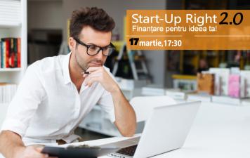"""""""Start Up Right 2.0 – Finantare pentru ideea ta"""""""