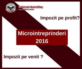 (P) Microintreprinderi 2016: impozit pe venit sau impozit pe profit?
