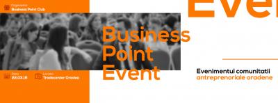 (P) Comunitatea antreprenoriala oradeana este asteptata la BUSINESS POINT EVENT