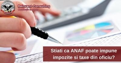 (P) ANAF poate impune impozite si taxe din oficiu
