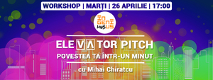 (P) Ingenius Workshop Elevator Pitch – Povestea ta intr-un minut