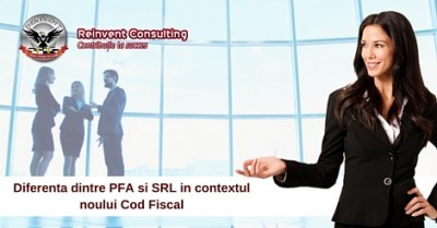 (P) Diferentele dintre PFA si SRL in contextual noului cod fiscal