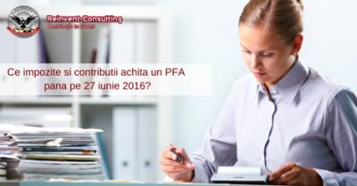 (P) Esti Persoana Fizica Autorizata? Iata ce impozite si contributii trebuie sa achiti pana pe 27 iunie 2016
