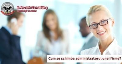 (P) Pasi juridici schimbare administrator firma