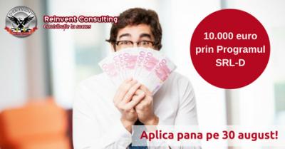 (P) Aplica pana pe 30 august pentru 10.000 euro prin  Programul SRL-D 2016