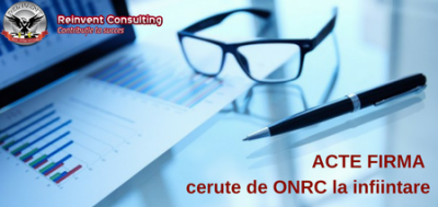 (P) Principalele acte firma necesare la infiintare si mentiuni ONRC