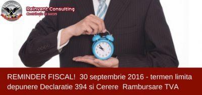 (P) Reminder fiscal! 30 Septembrie – termen limita pentru depunerea obligatiilor fiscale: declaratia  394 si cerere de rambursare TVA