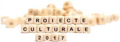 Proiecte culturale – sesiunea de finantare II/2017