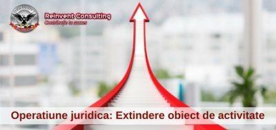 (P) Extindere obiect de activitate: acte necesare pentru inregistrare la ONRC