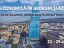 Misiune economica in regiunea Caucaz: Georgia si Azerbaijan