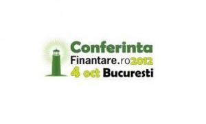 Dincolo de discutii, la Conferinta Finantare.ro se vor decizii si schimbari in bine, Bucuresti, 4 octombrie 2012
