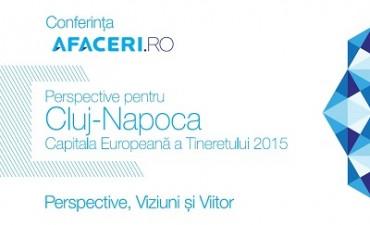 O noua conferinta Afaceri.ro: Perspective ale societatii civile pentru Cluj-Napoca, Capitala Europeana a Tineretului 2015