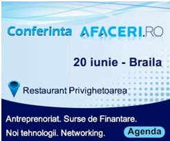 Conferinta Afaceri.ro Braila: Antreprenoriat, surse de finantare si noi tehnologii, 20 iunie 2014