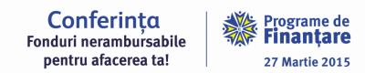 Conferinta fonduri nerambursabile pentru afacerea ta, 27 martie 2015, Suceava