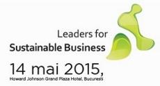 Conferinta Leaders for Sustainable Business, Bucuresti, 14 mai 2015