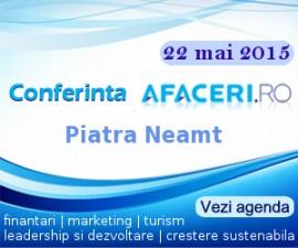 (P) Au mai ramas 2 zile de inscrieri la Conferinta Afaceri.ro Piatra Neamt 2015