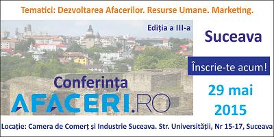 (P) Pe 29 mai va avea loc a treia editie a Conferintei Afaceri.ro Suceava