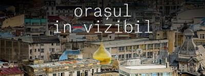 """Anunt de intentie privind lansarea sesiunii de finantare nerambursabila – """"Bucuresti – Orasul In-vizibil"""""""