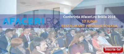 (P) Conferinta Afaceri.ro Braila 2016 – oportunitati de dezvoltare si parteneriat pentru antreprenorii din regiunea de Sud-Est a Romaniei