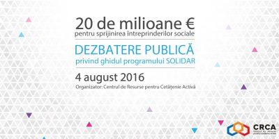 """Dezbatere publica privind ghidul programului """"Solidar"""": 20 de milioane de euro pentru sprijinirea intreprinderilor sociale"""