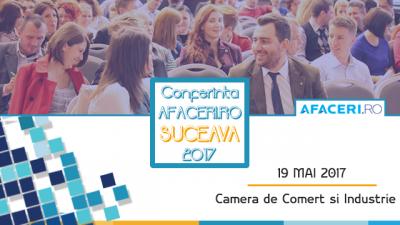 Conferinta Afaceri.ro Suceava – Dezvoltarea si accelerarea afacerilor – va avea loc pe 19 mai