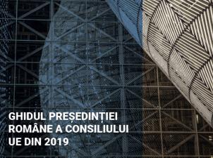 S-a lansat ghidul Presedintiei Romane a Consiliului UE din 2019