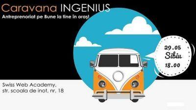 Caravana Ingenius. Antreprenoriat pe Bune la tine in oras