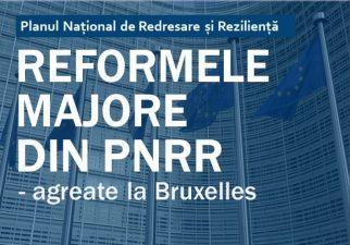 Reformele majore din PNRR – agreate la Bruxelles