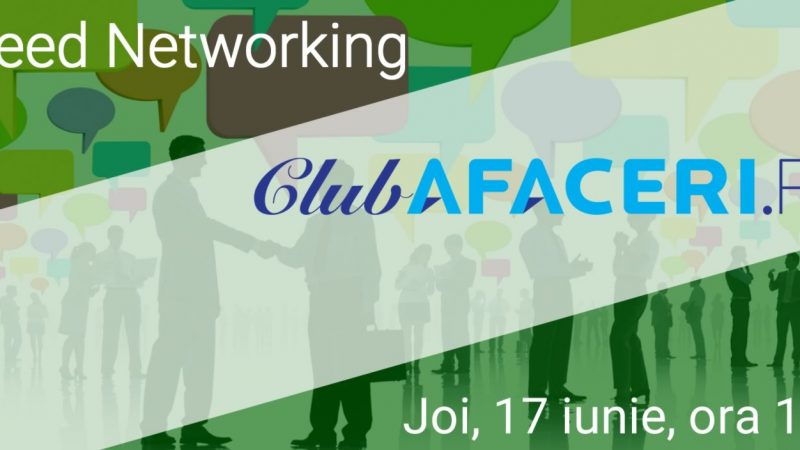 Speed networking în rețeaua Afaceri.ro – 17 iunie 2021